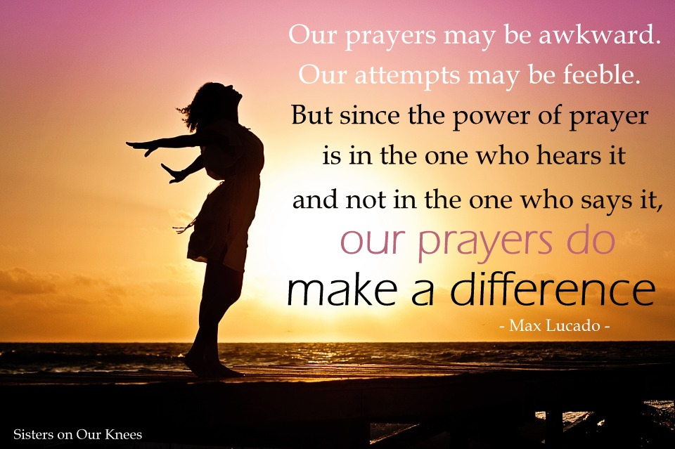 Power Of Prayer Quotes Magnificent 48 Powerful Quotes On Prayer Sisters On Our Knees